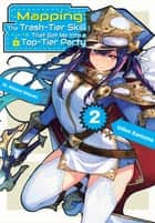 Mapping: The Trash-Tier Skill That Got Me Into a Top-Tier Party: Volume 2 ebook by Udon Kamono