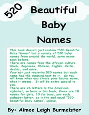 520 Beautiful Baby Names ebook by Aimee Leigh Burmeister