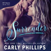 Dare to Surrender audiobook by Carly Phillips