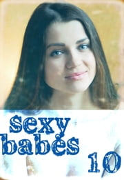 Sexy Babes Volume 10 ebook by Anne-Marie Lemire