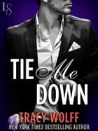 Tie Me Down ebook by Tracy Wolff