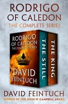 Rodrigo of Caledon - The Complete Series ebook by David Feintuch