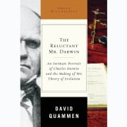 The Reluctant Mr. Darwin - An Intimate Portrait of Charles Darwin and the Making of His Theory of Evolution audiobook by David Quammen