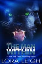 The Man Within - Feline Breeds, #2 ebook by Lora Leigh