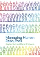 Managing Human Resources ebook by Stephen Bach,Martin Edwards