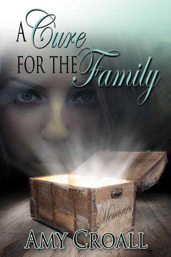 A Cure For The Family ebook by Amy Croall