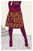 Lavage à froid uniquement eBook par Aurore PY