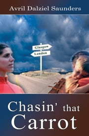 Chasin' That Carrot ebook by Avril Dalziel Saunders