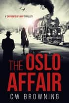 The Oslo Affair ebook by