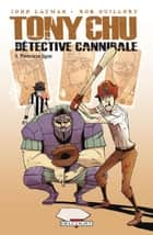 Tony Chu, Détective Cannibale T05 - Première ligue ebook by Rob Guillory, John Layman