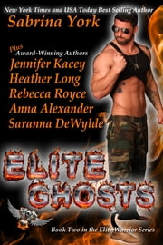 Elite Ghosts: Six-Novel Cohesive Military Romance Boxed Set ebook by Jennifer Kacey,Sabrina York,Heather Long