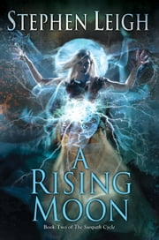 A Rising Moon ebook by Stephen Leigh