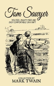 Tom Sawyer Collection - All Four Books ebook by Mark Twain
