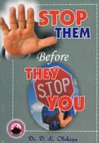 Stop Them Before They Stop You ebook by Dr. D. K. Olukoya
