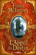 L'Appel du destin ebook by Fiona Mcintosh, Nine Cordier
