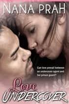 Love Undercover ebook by Nana Prah