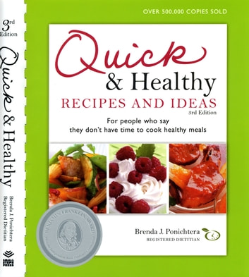 Quick and Healthy Recipes and Ideas - For people who say they don't have time to cook healthy meals ebook by Brenda Ponichtera