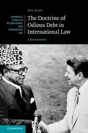 The Doctrine of Odious Debt in International Law - A Restatement ebook by Jeff King
