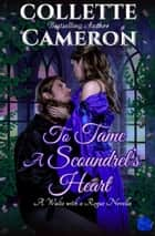 「To Tame a Scoundrel's Heart」(Collette Cameron著)