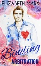 Binding Arbitration ebook by Elizabeth Marx