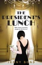 The President's Lunch ebook by Jenny Bond