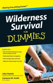 Wilderness Survival For Dummies ebook by Cameron M. Smith,John F. Haslett