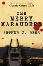 The Merry Marauders ebook by Arthur J. Rees
