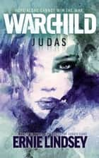 Warchild: Judas ebook by Ernie Lindsey