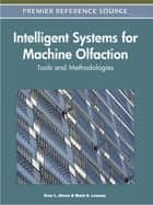 Intelligent Systems for Machine Olfaction ebook by Evor L. Hines,Mark S. Leeson