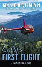 Emily's First Flight: a Night Stalkers origin story - The Night Stalkers Short Stories, #10 ebook by M. L. Buchman
