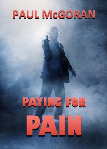 Paying for Pain ebook by Paul McGoran
