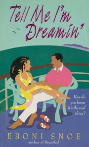 Tell Me I'm Dreamin' ebook by Eboni Snoe