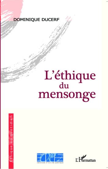 L'éthique du mensonge ebook by Dominique Ducerf