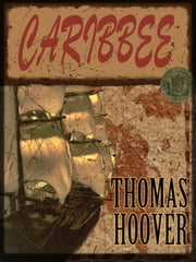 Thomas Hoover's Collection : CARIBBEE ebook by THOMAS HOOVER