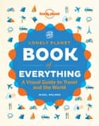 The Book of Everything ebook by Lonely Planet