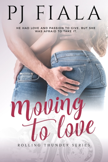 Moving to Love ebook by PJ Fiala
