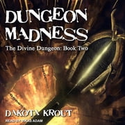 Dungeon Madness audiobook by Dakota Krout