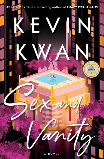 Sex and Vanity - A Novel ebook by Kevin Kwan
