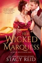 Her Wicked Marquess eBook by Stacy Reid