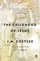 The Childhood of Jesus ebook by J. M. Coetzee
