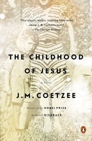 The Childhood of Jesus - A Novel ebook by J. M. Coetzee