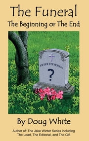 The Funeral: The Beginning or the End? ebook by Doug White