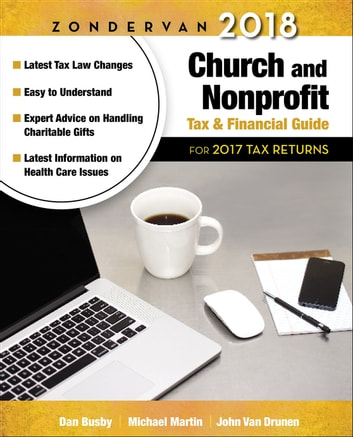 Zondervan 2018 Church and Nonprofit Tax and Financial Guide - For 2017 Tax Returns ebook by John VanDrunen,Dan Busby,Michael Martin