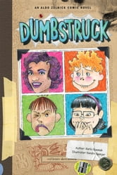 Dumbstruck - An Aldo Zelnick Comic Novel ebook by Karla Oceanak