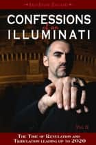 Confessions of an Illuminati, Volume II ebook by Leo Zagami