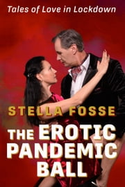 The Erotic Pandemic Ball ebook by Stella Fosse