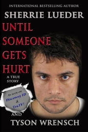Until Someone Gets Hurt ebook by Sherrie Lueder