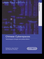 Chinese Cyberspaces - Technological Changes and Political Effects ebook by Jens Damm,Simona Thomas