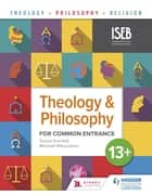 Theology and Philosophy for Common Entrance 13+ ebook by Susan Grenfell, Michael Wilcockson