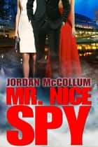 Mr. Nice Spy ebook by Jordan McCollum